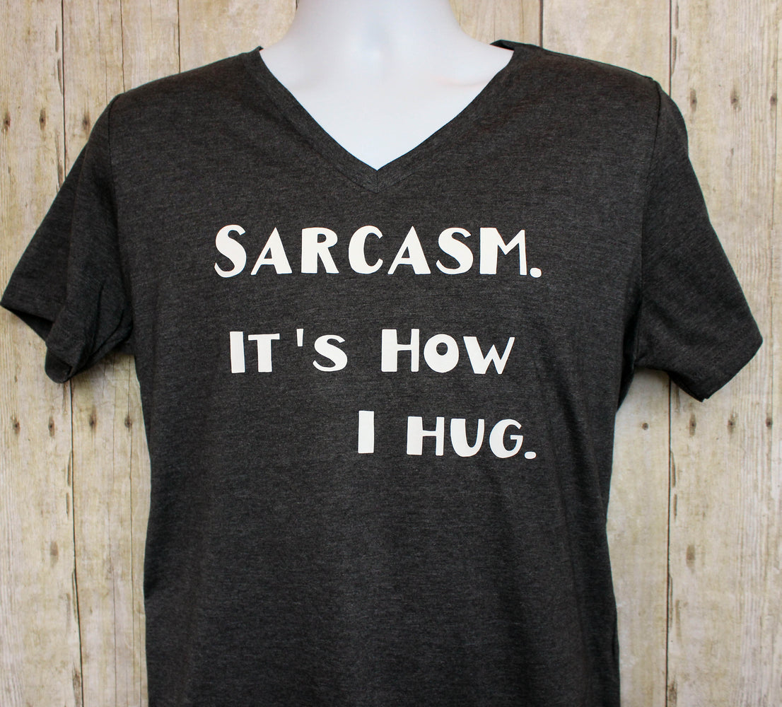 sarcasm...it's how i hug - tank and shirt - Pretty Clever Words
