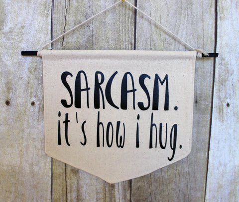 sarcasm..it's how i hug - canvas word art hanger
