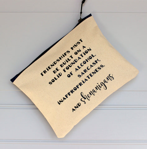 friendships and shenanigans - zip bag - Pretty Clever Words