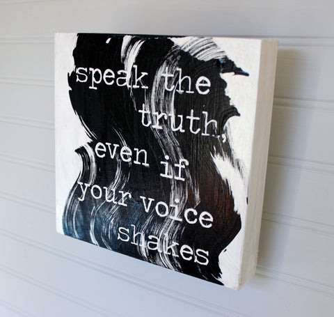 speak the truth even if your voice shakes - wood panel art