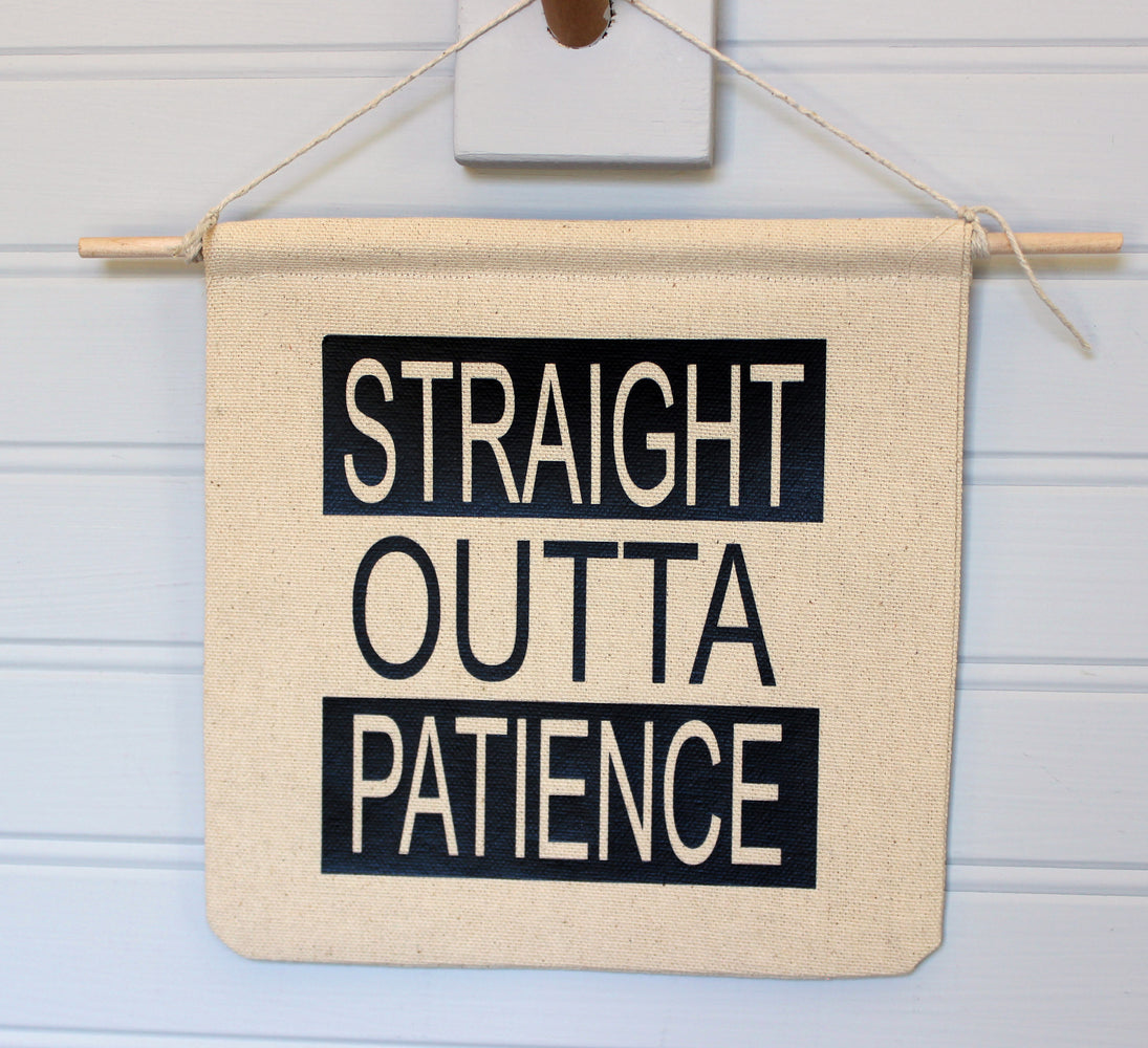 straight outta patience - canvas word art banner