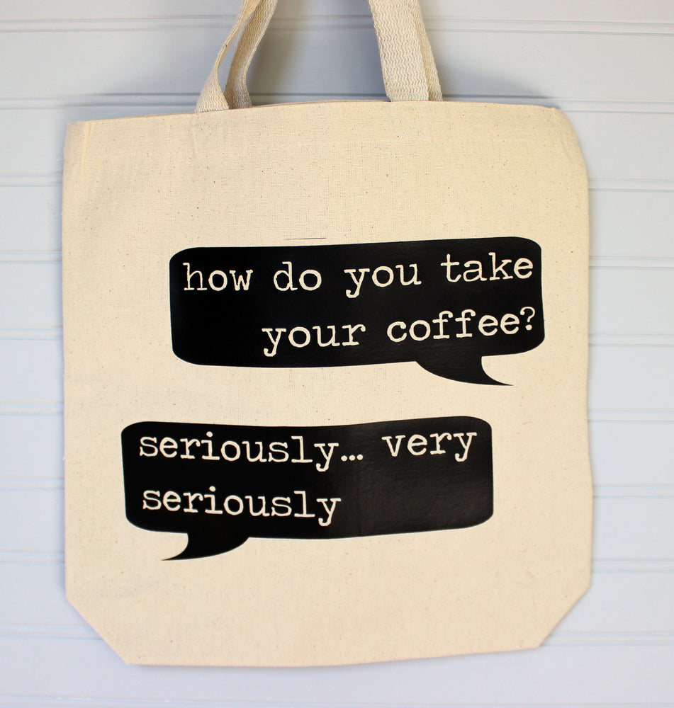 how do you take your coffee? seriously..  tote or zip bag