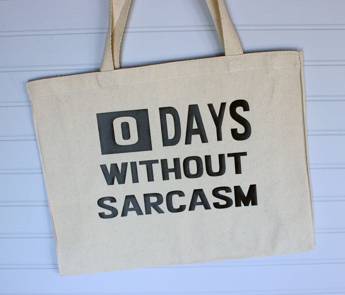 zero days without sarcasm - tote bag