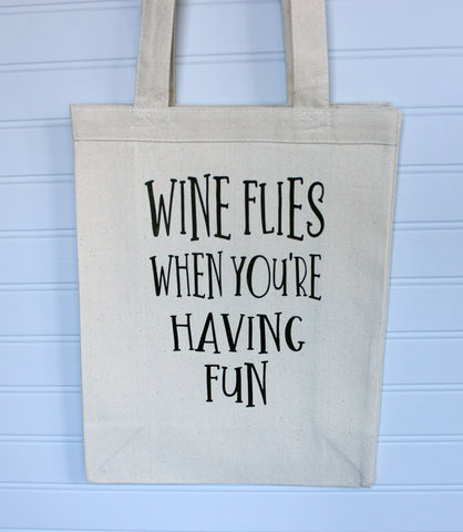 wine flies when you're having fun - canvas tote bag
