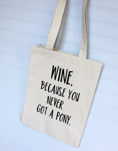 wine because you never got a pony - canvas tote bag