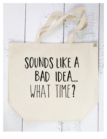 sounds like a bad idea - tote bag