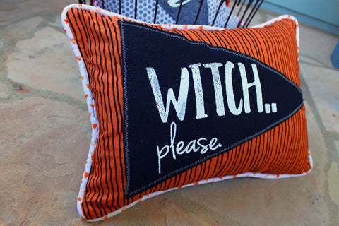 vintage style pennant pillow - Witch, Please...