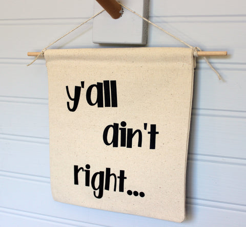 y'all ain't right - canvas word art banner