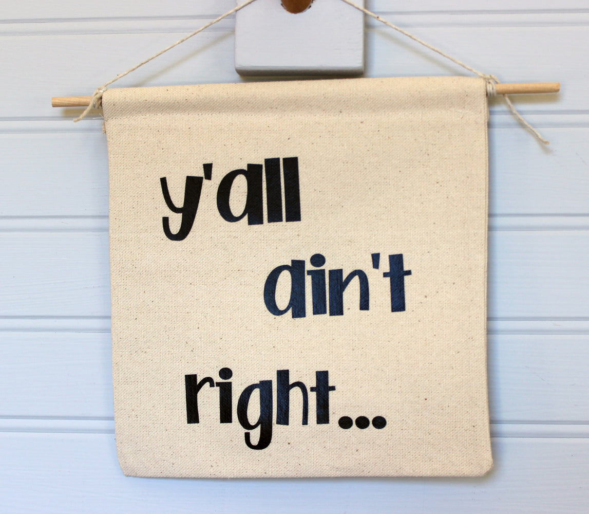 y'all ain't right - canvas banner