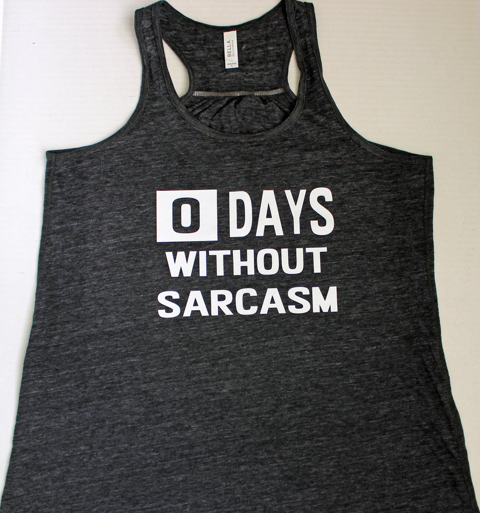 zero days without sarcasm - tank and shirt