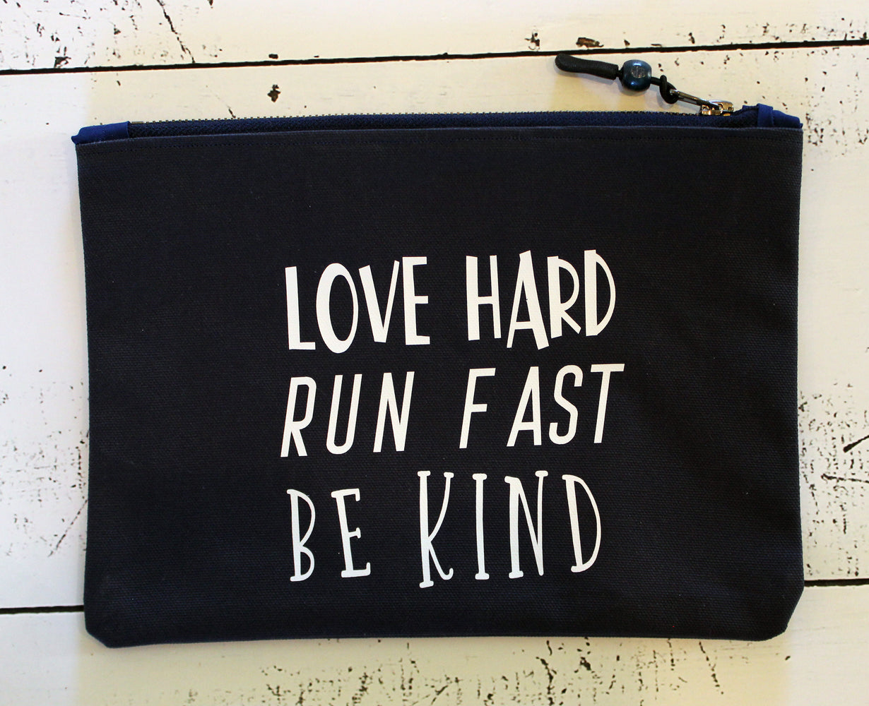 love hard, run fast, be kind - canvas zip bag