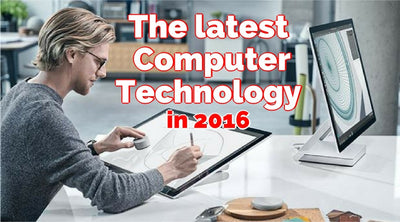 The Latest Computer Technology in 2016