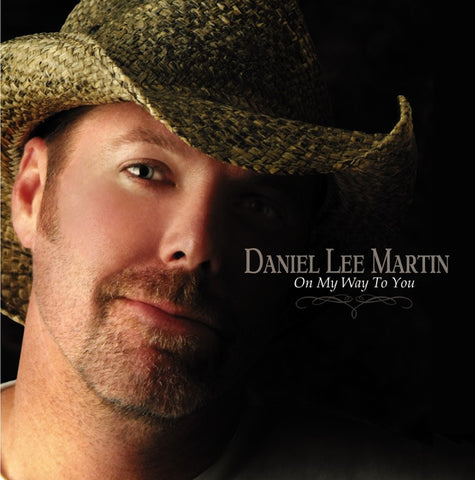 Daniel Lee Martin CD - On My Way To You
