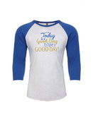 Good Day Unisex Baseball Raglan Tee