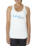 Brave - Ladies Tank Top