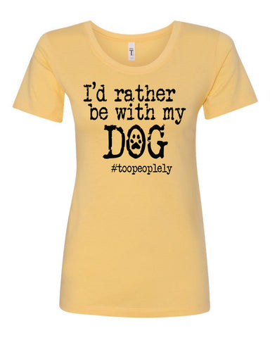 I'd Rather Be With My Dog Crew Neck Tee