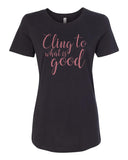 Cling to what is good Crew Neck Tee