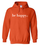Be Happy Hoodies