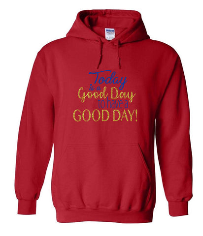 Good Day Hoodies