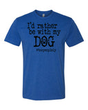 I'd Rather Be With My Dog Men's Crew Neck Tee