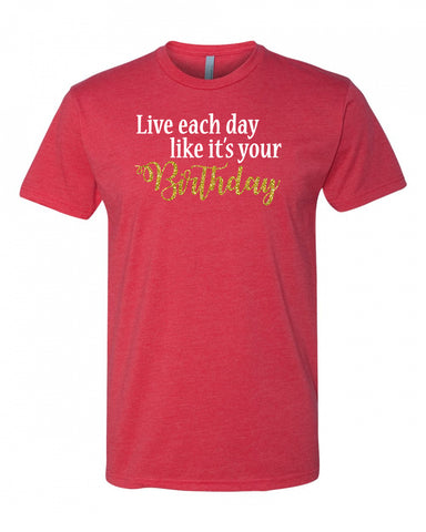 Live Each Day (Birthday) Men's Crew Neck Tee