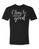 Cling to what is good Men's Crew Neck Tee
