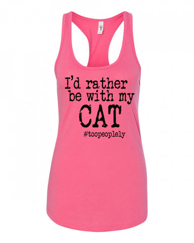 I'd Rather Be With My Cat Racerback Tank
