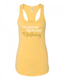 Live Each Day (Birthday) Racerback Tank
