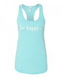 Be Happy Racerback Tank