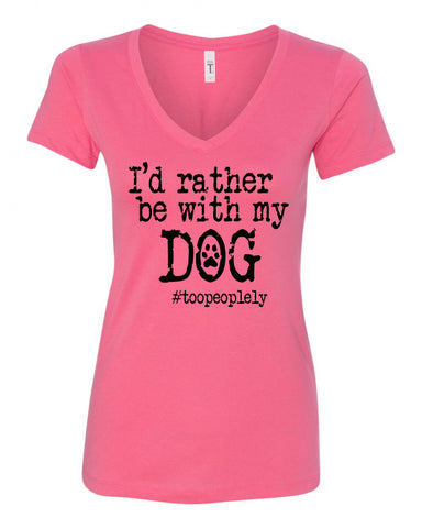 I'd Rather Be With My Dog V-Neck Tee