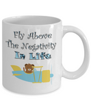 Fly Above The Negativity In Life Bear In Plane Coffee Mug