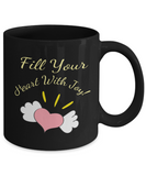 Fill Your Heart With Joy Coffee Mug