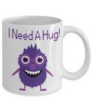 I Need A Hug Coffee Mug