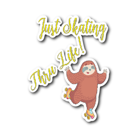 Just Skating Thru Life Sloth Sticker