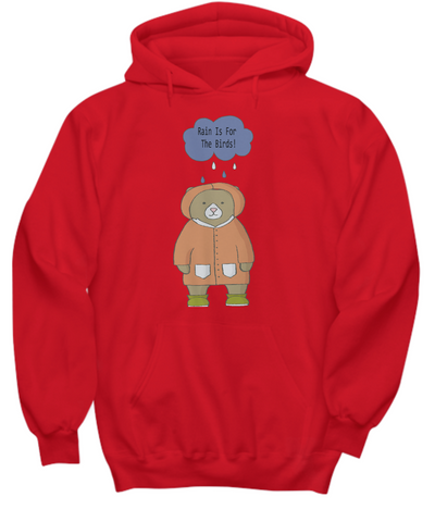 Rain Is For The Birds Bear Hoodie Sweatshirt