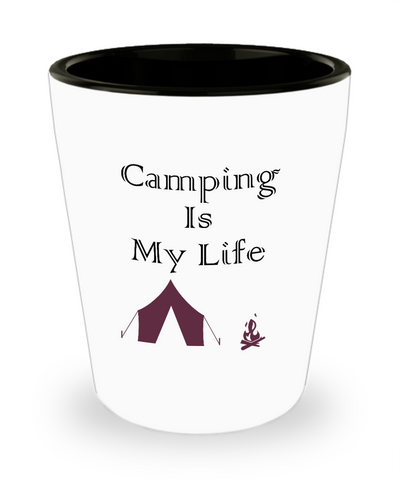 Camping Is My Life Shot Glass