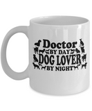 Doctor By Day Dog Lover By Night Coffee Mug