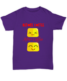Before Coffee After Coffee Faces Tshirt
