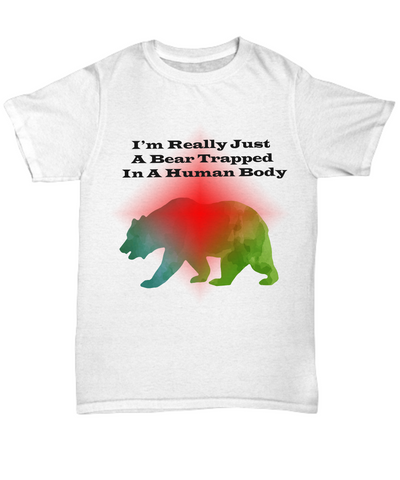 I'm Really Just A Bear Tshirt