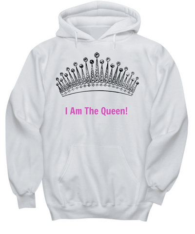 I Am The Queen Hoodie Sweatshirt