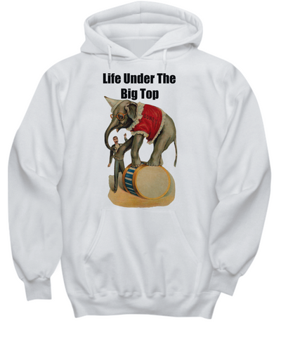 Life Under The Big Top Elephant Hoodie Sweatshirt