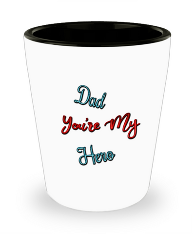 Dad You're My Hero Father's Day Shot Glass