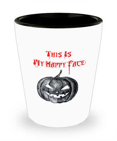 Halloween Pumpkin This Is My Happy Face Shot Glass