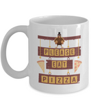 Eat Pizza Not Turkey Thanksgiving Coffee Mug