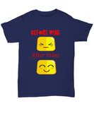 Before Wine After Wine Faces Tshirt
