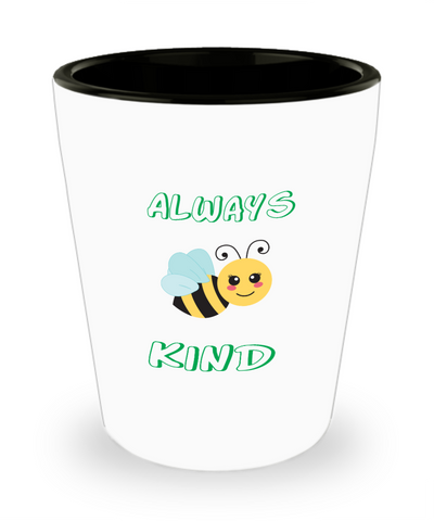 Always Bee Kind Shot Glass