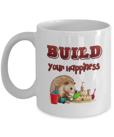 Build Your Happiness Hedgehog Building Sandcastle Coffee Mug