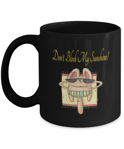 Don't Block My Sunshine Animal In The Sun At The Beach Coffee Mug
