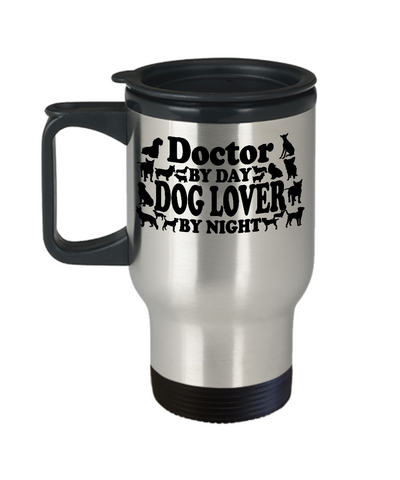 Doctor By Day Dog Lover By Night Travel Mug