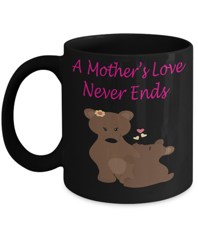 A Mother's Love Never Ends Bears Coffee Mug